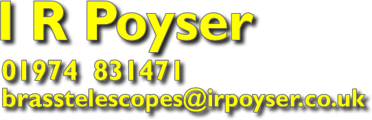 I R Poyser - Telescope Makers - telephone 01974 831471