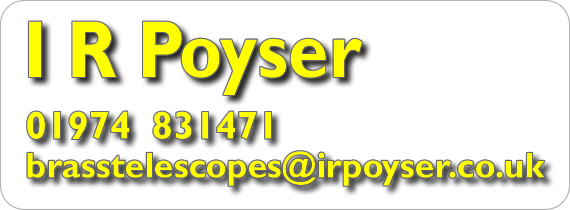 I R Poyser - Telescope Makers. Telephone (01974) 831471